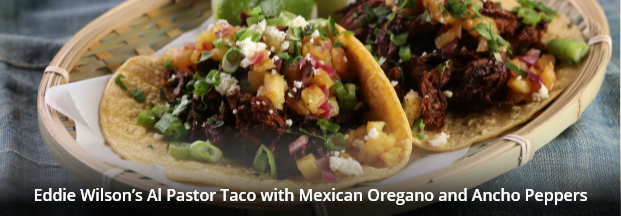 Eddie Wilson's Al Pastor Taco with Mexican Oregano and Ancho Peppers
