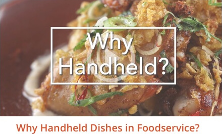 Why Handheld Dishes in Foodservice?