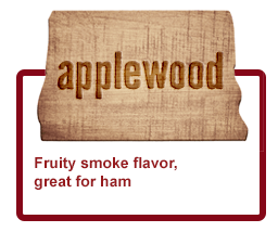 Applewood - Fruity smoke flavor, great for ham