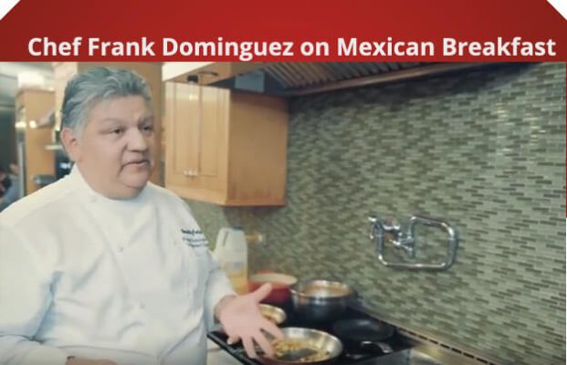 Chef Frank Dominguez on Mexican Breakfast