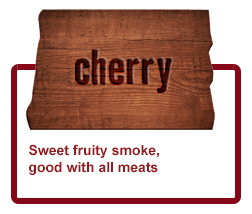 Cherry - Sweet fruity smoke, good with all meats