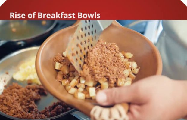 Rise of Breakfast Bowls